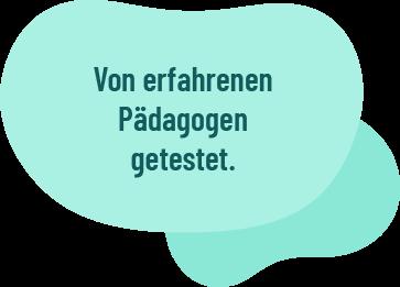 """Blase mit Schriftzug """"Von erfahrenen Pädagogen getestet"""""""