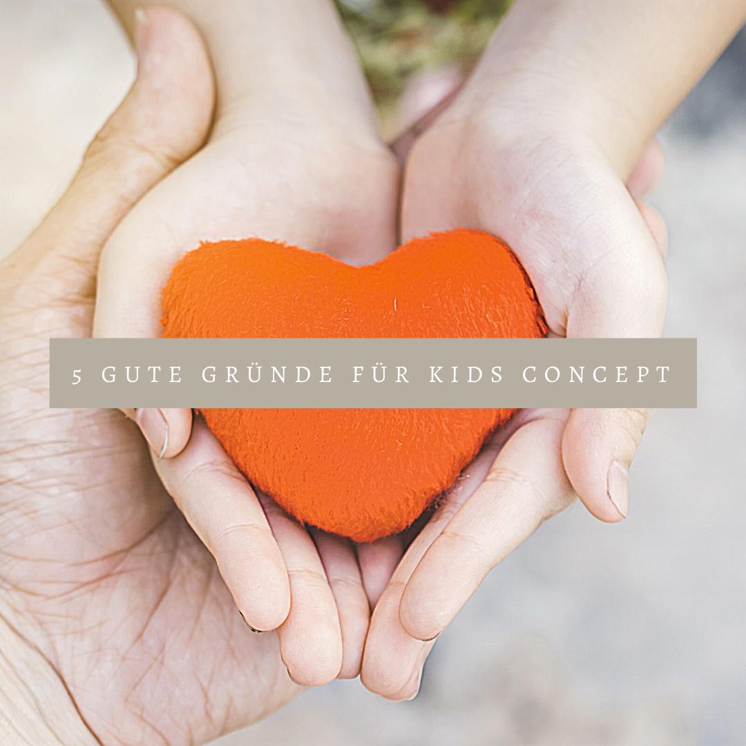 5 gute Gründe für Kids Concept