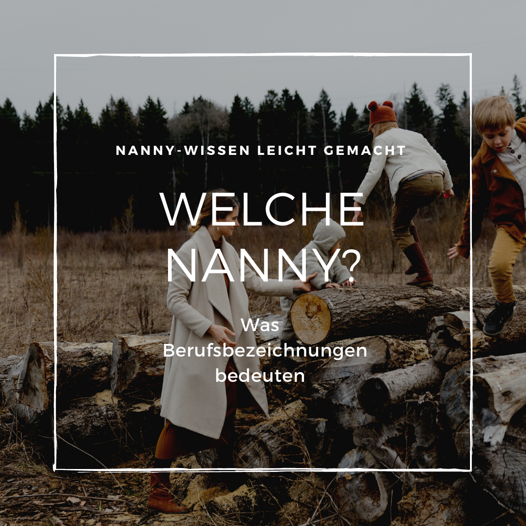 Nanny ist gleich Nanny? Was hinter den Berufsbezeichnungen steckt