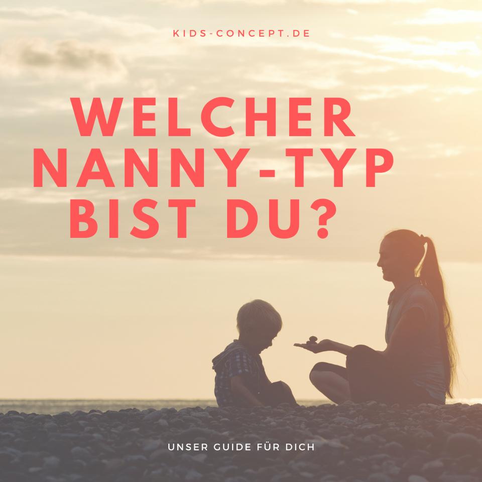 Welcher Nanny-Typ bist Du und was bedeutet das für den Nanny-Job?